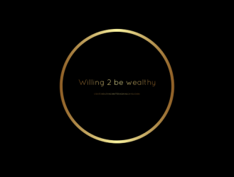 Willing to be Wealthy