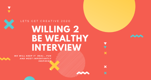 Willing2bewealthy Interview